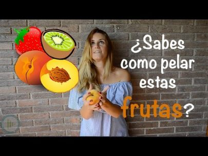 ¿Cómo pelar Frutas correctamente?