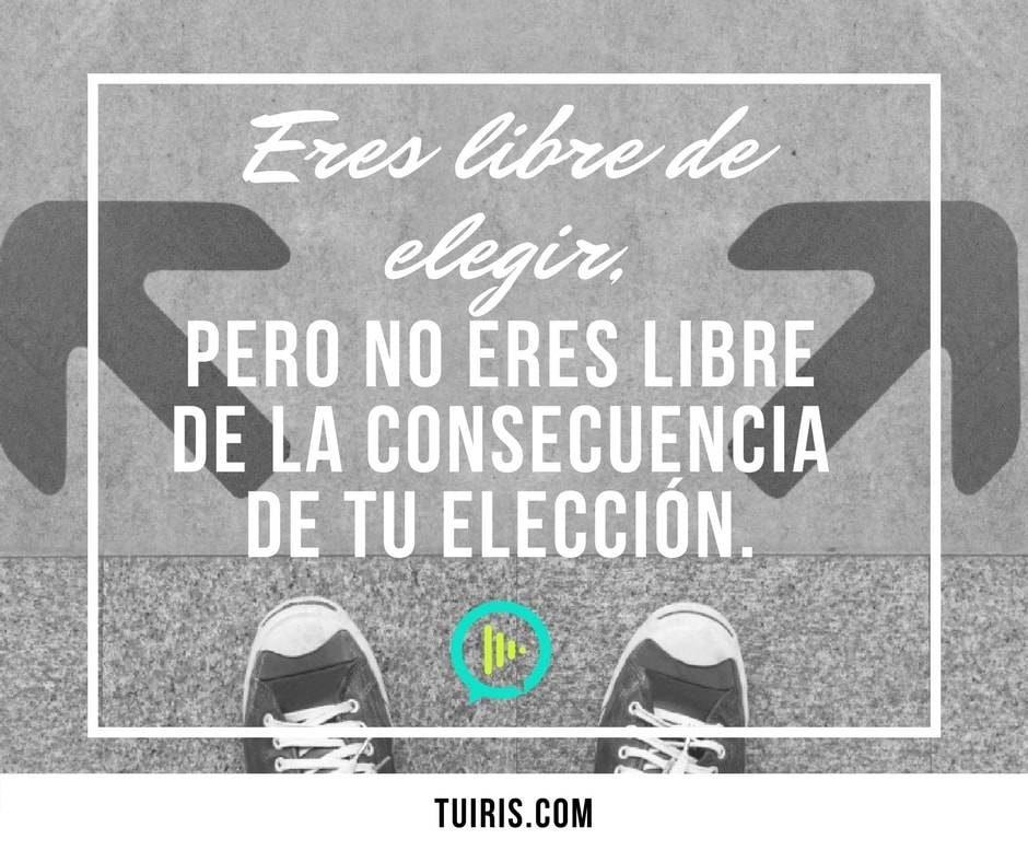 Eres libre de elegir…
