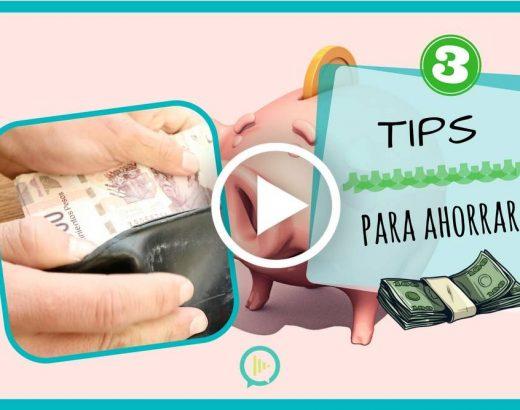¡3 tips para ahorrar dinero!