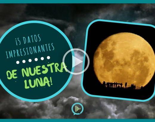 ¡5 datos impresionantes de nuestra Luna!
