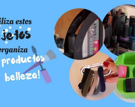 Organiza tus productos de belleza ¡reutilizando estos objetos!